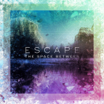 Escape - The Space Between