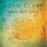 Adam Clark - Your Own Way