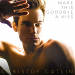 Christof Catlin - Make This Goodbye A Kiss